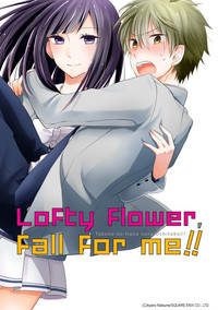 Lofty Flower, fall for me!!